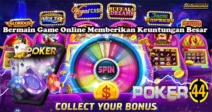 Bermain Game Online Memberikan Keuntungan Besar