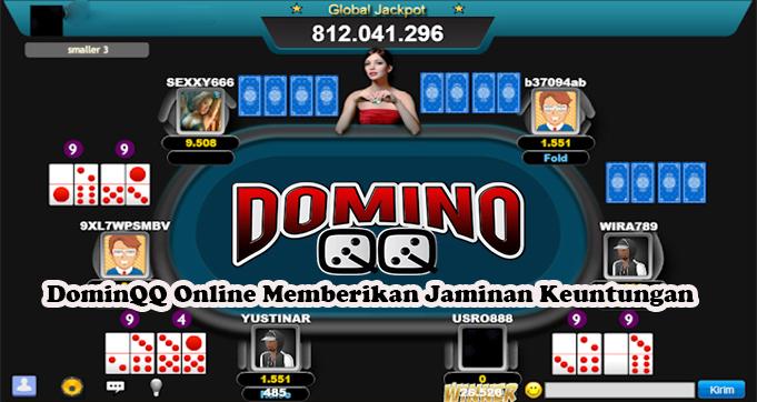 DominQQ Online Memberikan Jaminan Keuntungan