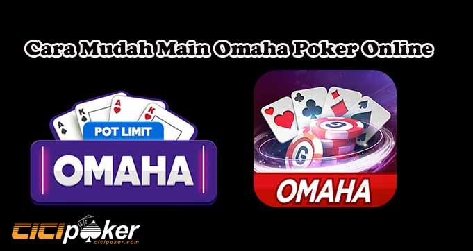 Cara Mudah Main Omaha Poker Online